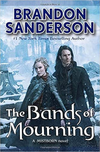 The Bands of Mourning: A Mistborn Novel (Hardcover)