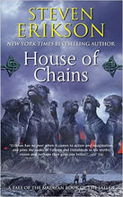 Load image into Gallery viewer, House of Chains: Book Four of the Malazan Book of the Fallen (Paperback)