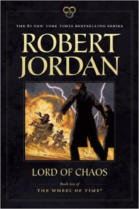 Lord of Chaos: Book Six of The Wheel of Time (Paperback)