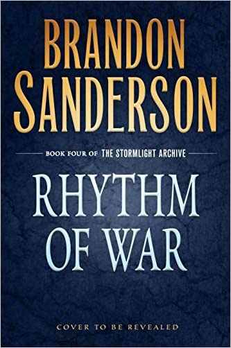 Rhythm of War: Book Four of The Stormlight Archive (Hardcover)