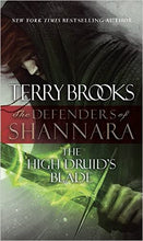 Load image into Gallery viewer, The High Druid's Blade: Book One of The Defenders of Shannara (Paperback)