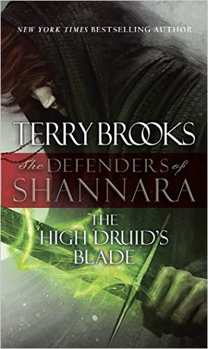 The High Druid's Blade: Book One of The Defenders of Shannara (Paperback)