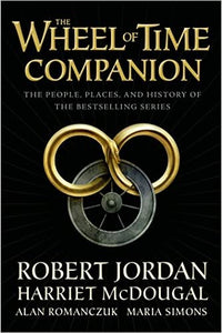 The Wheel of Time Companion: The People, Places, and History of the Bestselling Series (Original Hardcover)