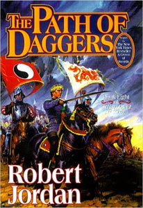 The Path of Daggers: Book Eight of The Wheel of Time (Original Hardcover)