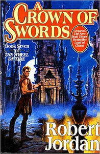 A Crown of Swords: Book Seven of The Wheel of Time (Original Hardcover)