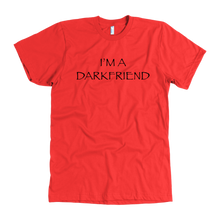 Load image into Gallery viewer, I'm A Darkfriend T-Shirt