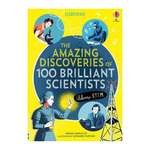 Amazing Discoveries of 100 Brilliant Scientists