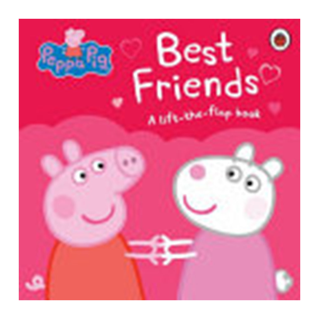 Peppa Pig: Best Friends (A Lift-The-Flap Book)