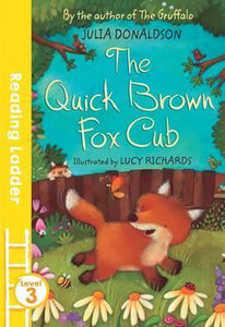 The Quick Brown Fox Cub (Level 3- Reading Ladder)