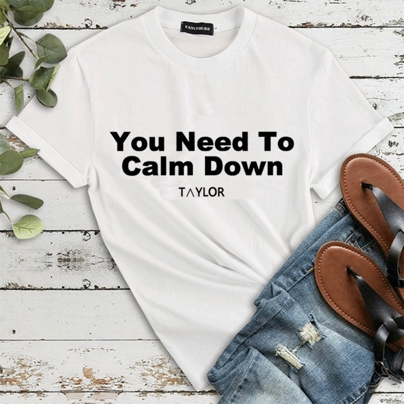 2019 New Womens Hot Song You Need to Calm Down Letter Printed T-shirt