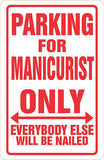 MANICURIST Parking Sign MAGNET