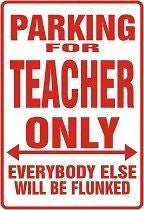 TEACHER Parking Sign