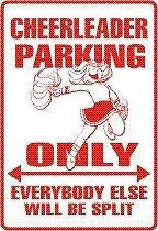 CHEERLEADER Parking Sign