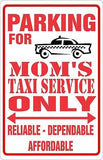 Parking for Mom's Taxi Service Only Parking Sign