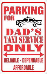 Parking for Dad's Taxi Service Only Parking Sign