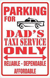 Parking for Dad's Taxi Service Only Parking Sign MAGNET