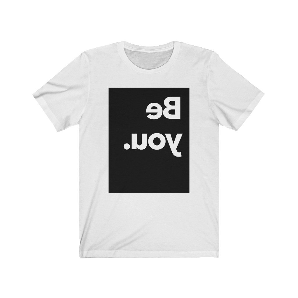 Be You. Tee T-Shirt Printify White XS poshloox