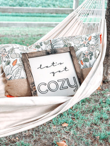 Let's get cozy wood sign