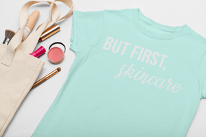But First... Skincare! Short Sleeve Shirt