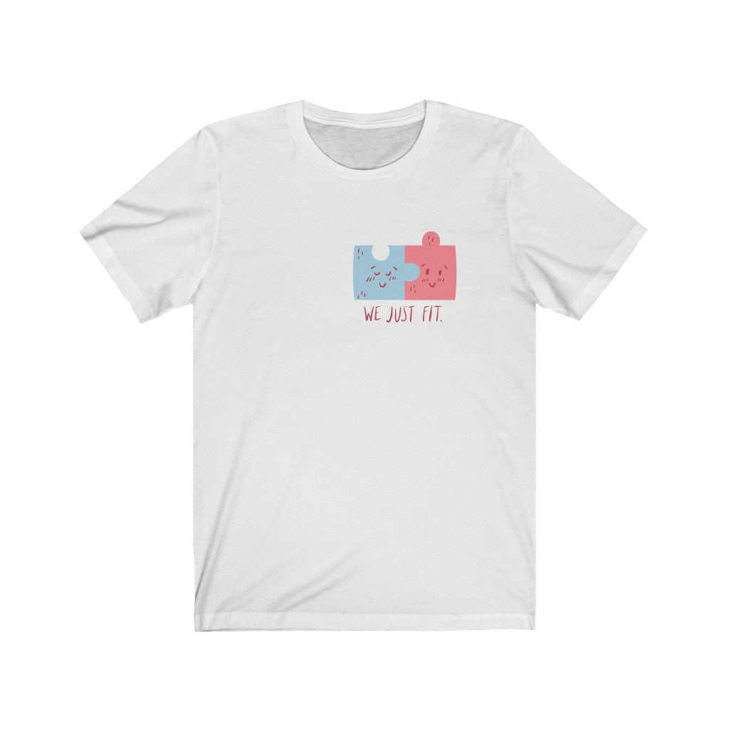 We Just Fit T- Shirt