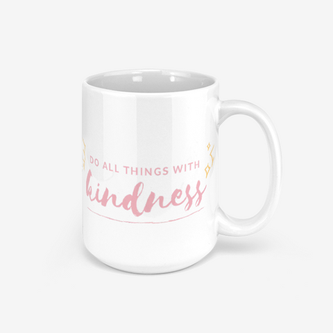 Do All Things With Kindness Pink Classic Glossy Mug