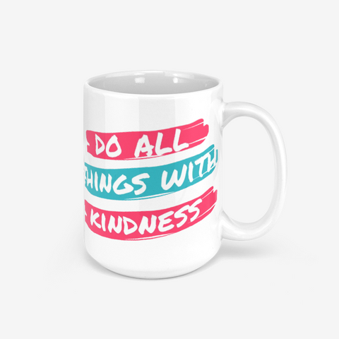 Do All Things With Kindness Classic Glossy Mug