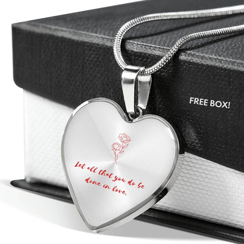"""Let all that you do be done in love"" Heart Luxury Necklace"