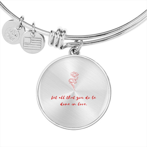 """Let all that you do be done in love"" Round Adjustable Bangle"