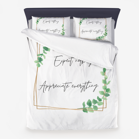 Expect nothing Appreciate everything Microfiber Duvet Cover
