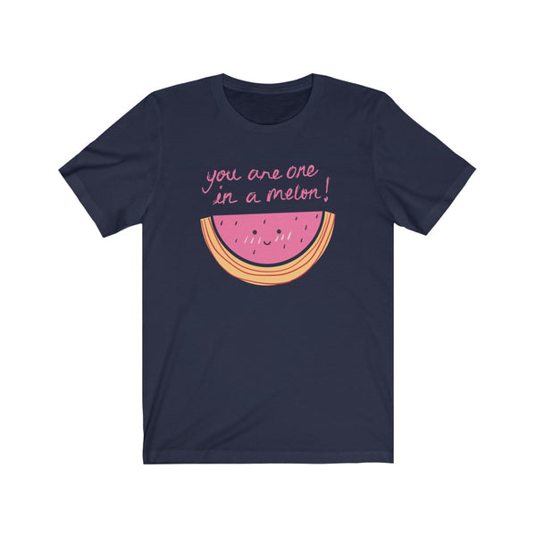 You are one in a melon T- Shirt