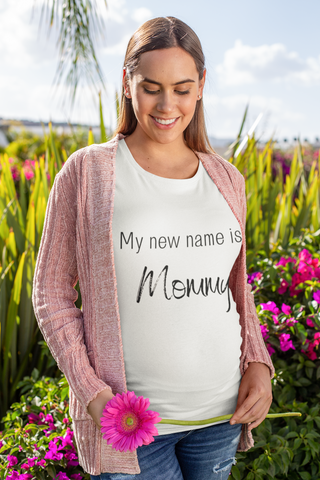 My New Name Is Mommy T- Shirt