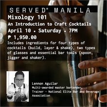 Load image into Gallery viewer, April 10 - Mixology 101, An Introduction to Craft Cocktails