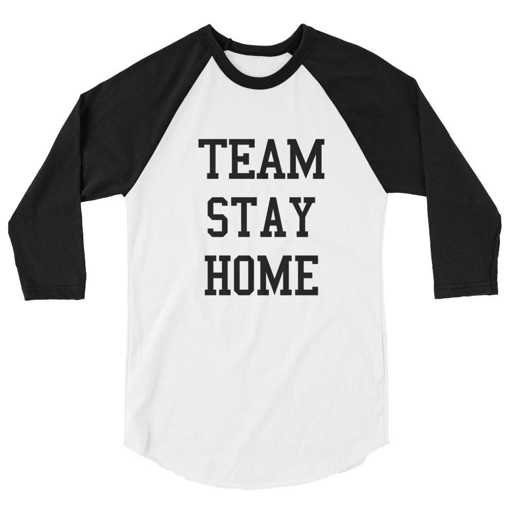 Team Stay Home Raglan Shirt