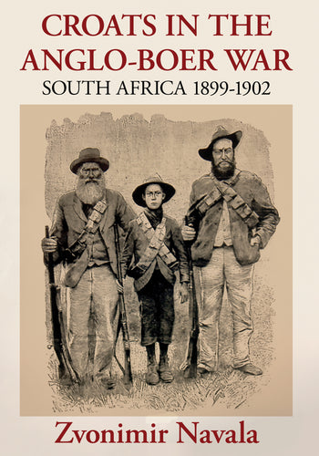 Croats in the Anglo-Boer War, South Africa 1899-1902