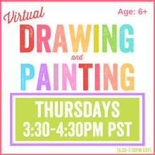Load image into Gallery viewer, Virtual Drawing & Painting | Thursday 3:30pm PST