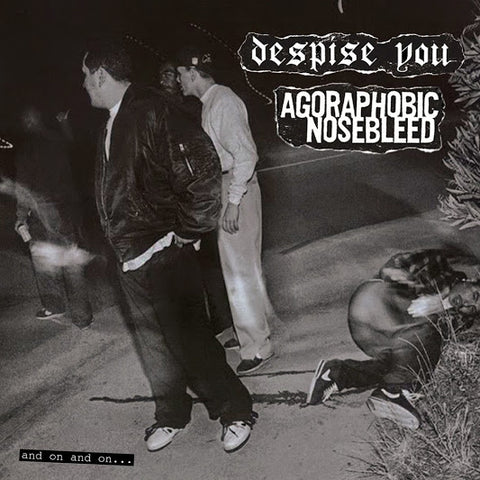 Despise You / Agoraphobic Nosebleed - And On And On... LP - Vinyl
