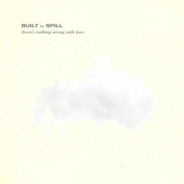 Built To Spill - There's Nothing Wrong With Love LP - Vinyl