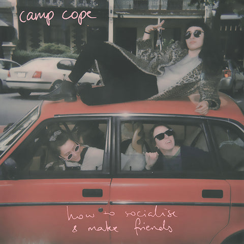 Camp Cope  - How To Socialise & Make Friends LP / CD - Vinyl