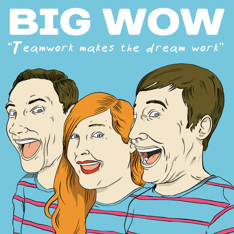 Big Wow - Teamwork Makes The Dream Work LP - Vinyl