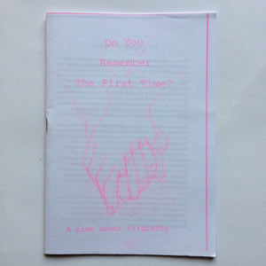 Do You Remember The First Time: a zine about virginity - Zine