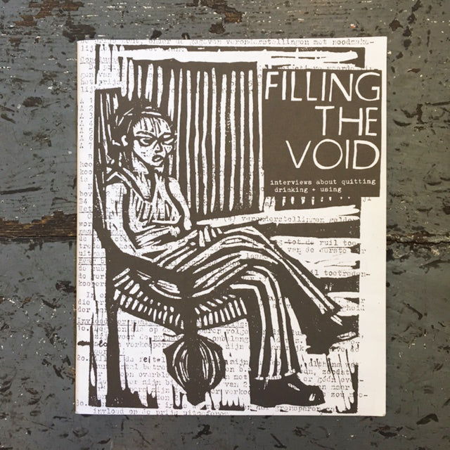 Filling the Void: Interviews About Quitting Drinking and Using - Zine