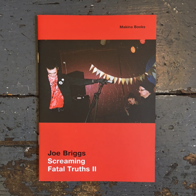 Joe Briggs - Screaming Fatal Truths II - Zine