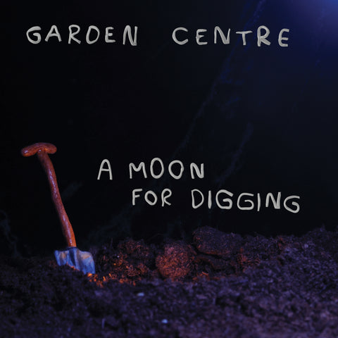 Garden Centre - A Moon For Digging LP - Vinyl