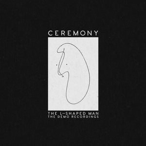 Ceremony - The L-Shaped Man: The Demo Recordings LP - Vinyl