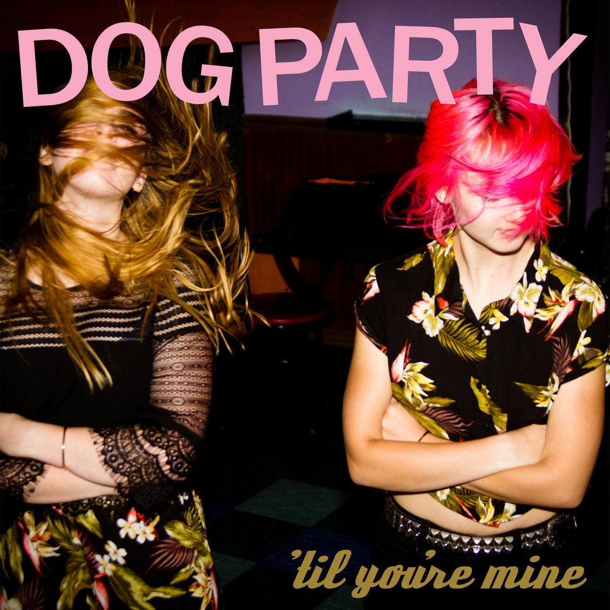 Dog Party - Til You're Mine LP - Vinyl