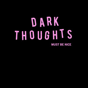 Dark Thoughts - Must Be Nice LP - Vinyl