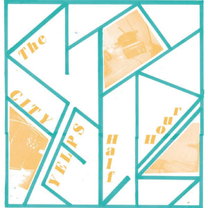 City Yelps - The City Yelps Half Hour LP - Vinyl