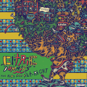 Citric Dummies - The Kids Are Alt-Right LP - Vinyl