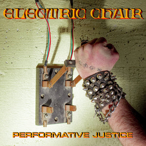 "Electric Chair - Performative Justice 7"" - Vinyl"