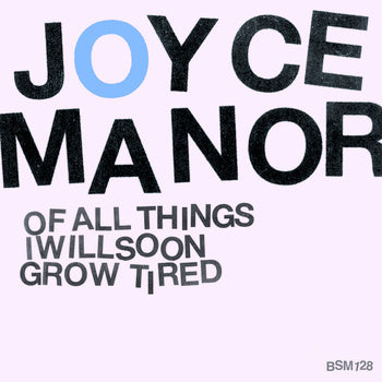 Joyce Manor - Of All Things I Will Soon Grow Tired LP - Vinyl